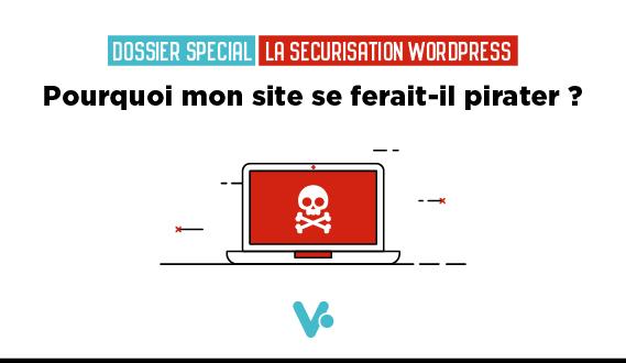 Pourquoi mon site Internet s'est fait pirater ?